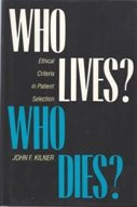 9780300046809: Who Lives? Who Dies?: Ethical Criteria in Patient Selection