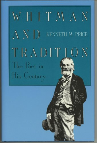 WHITMAN AND TRADITION. THE POET IN HIS CENTURY [HARDBACK]