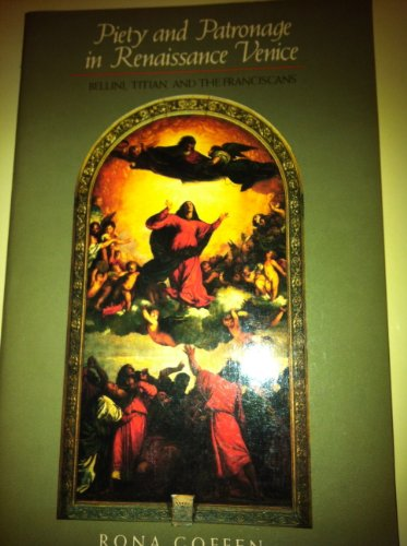 9780300046960: Piety and Patronage in Renaissance Venice: Bellini, Titian, and the Franciscans