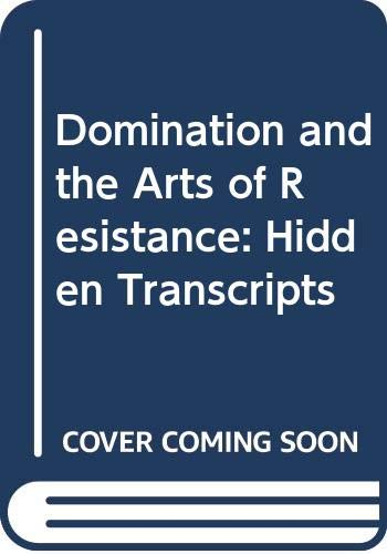 9780300047059: Domination and the Arts of Resistance: Hidden Transcripts