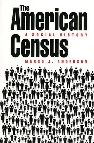 9780300047097: The American Census: A Social History