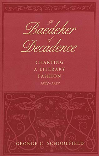 9780300047141: A Baedeker of Decadence: Charting a Literary Fashion, 1884-1927