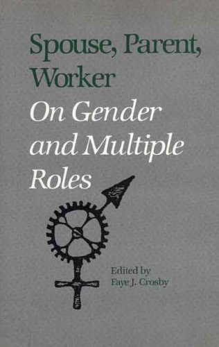 9780300047448: Spouse, Parent, Worker: On Gender and Multiple Roles