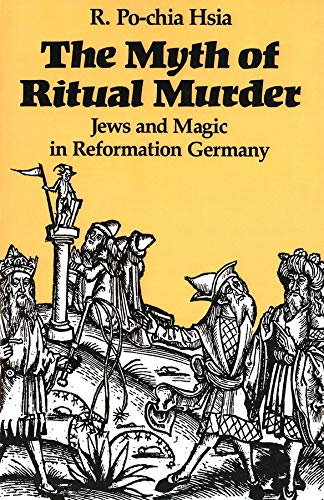 9780300047462: The Myth of Ritual Murder: Jews and Magic in Reformation Germany