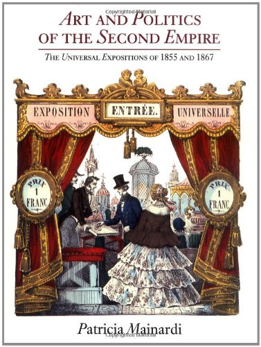 Art and Politics of the Second Empire: The Universal Expositions of 1855 and 1867