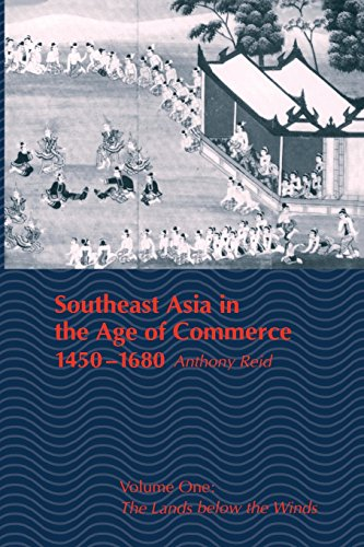 9780300047509: 001: Southeast Asia in the Age of Commerce, 1450-1680: Volume One: The Lands Below the Winds (Revised): The Lands Below the Winds v. 1