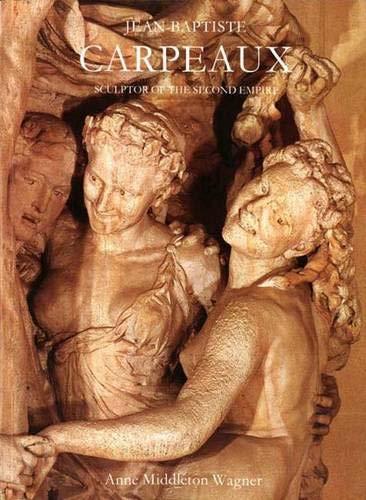 9780300047516: Jean-Baptiste Carpeaux: Sculptor of the Second Empire