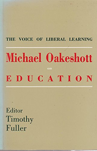 9780300047530: The Voice of Liberal Learning: Michael Oakeshott on Education