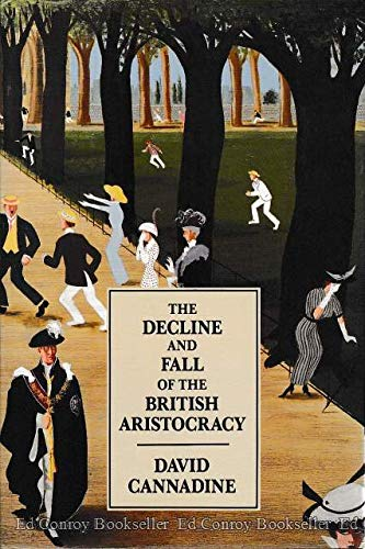9780300047615: The Decline and Fall of the British Aristocracy