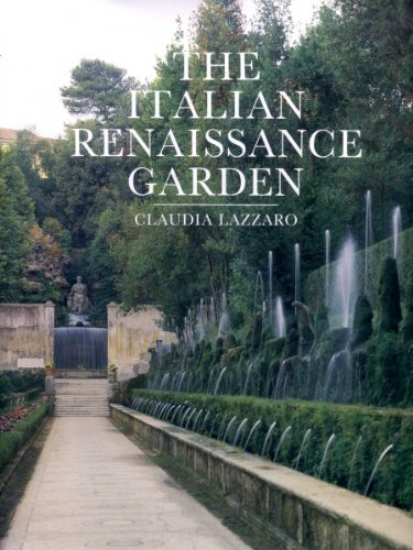 Italian Renaissance Garden: From the Conventions of Planting, Design, and Ornament to the Grand G...
