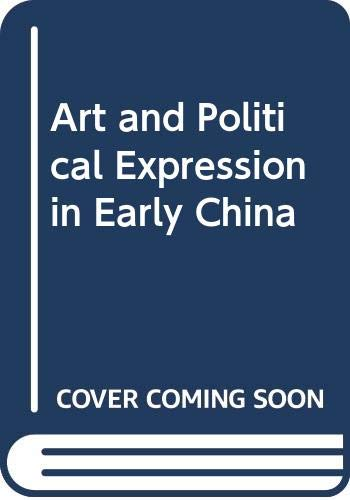 9780300047677: Art and Political Expression in Early China