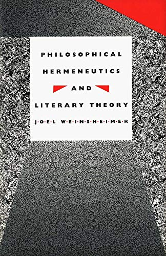 Philosophical Hermeneutics and Literary Theory: Weinsheimer, Joel