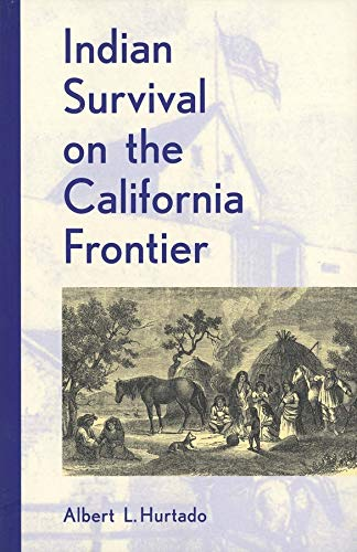 9780300047981: Indian Survival on the California Frontier (Yale Western Americana Series)