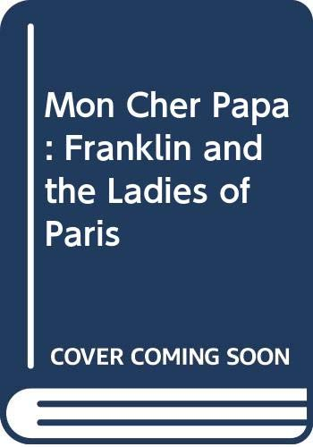 9780300048001: Mon Cher Papa: Franklin and the Ladies of Paris