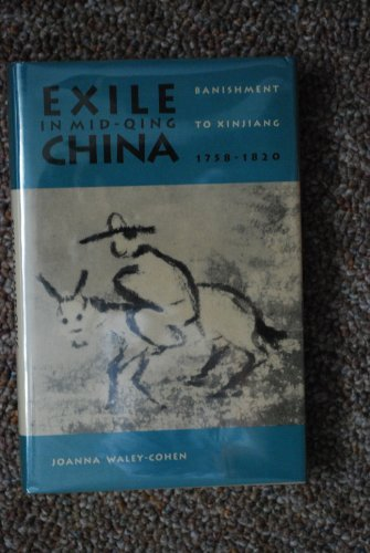 9780300048278: Exile in Mid-Qing China: Banishment to Xinjiang, 1758-1820 (Yale Historical Publications)