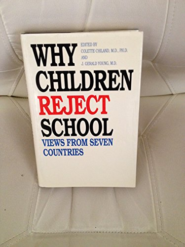 9780300048285: Why Children Reject School: Views from Seven Countries (The Child in His Family Series) (Vol 10)