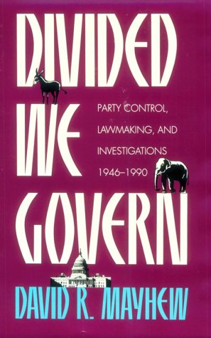 Divided We Govern: Party Control, Law Making and Investigations, 1946-90 (Yale Fastbacks): David R....