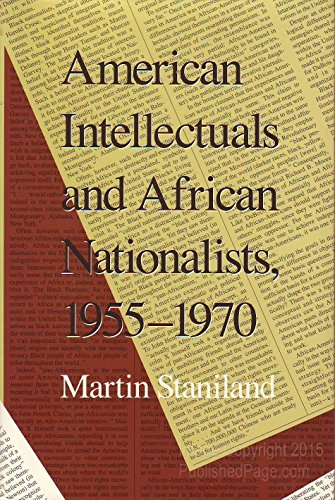 9780300048384: American Intellectuals and African Nationalists, 1955-1970
