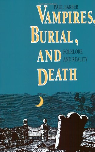 9780300048599: Vampires, Burial, and Death: Folklore and Reality