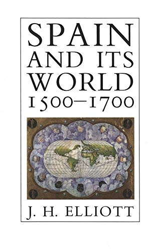 9780300048636: Spain and Its World, 1500-1700: Selected Essays