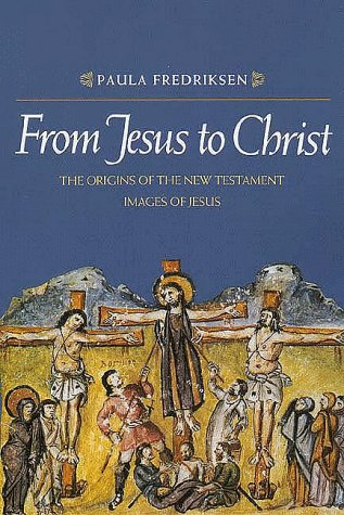 9780300048643: From Jesus to Christ: The Origins of the New Testament Images of Jesus