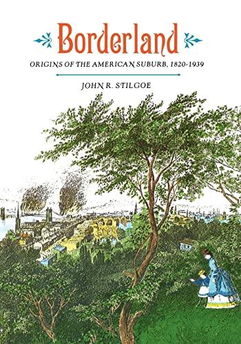 9780300048667: Borderland: Origins of the American Suburb, 1820-1939: Origins of the American Suburbs, 1820-1939