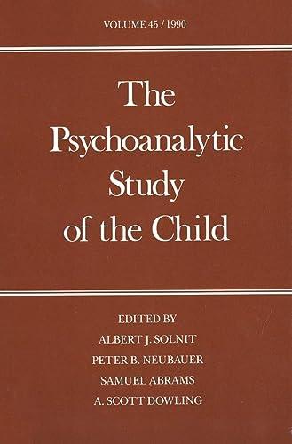 9780300049084: The Psychoanalytic Study of the Child: Volume 45 (The Psychoanalytic Study of the Child Series)