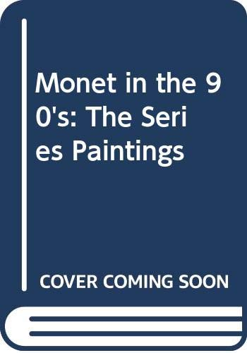 9780300049121: Monet in the 90'S: The Series Paintings