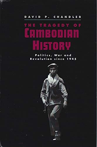 9780300049190: The Tragedy of Cambodian History: Politics, War, and Revolution since 1945