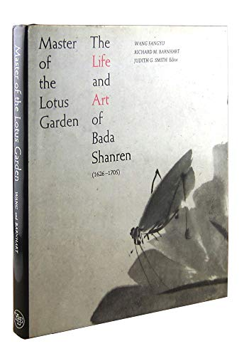 9780300049336: Master of the Lotus Garden: The Life and Art of Bada Shanren (1626-1705)