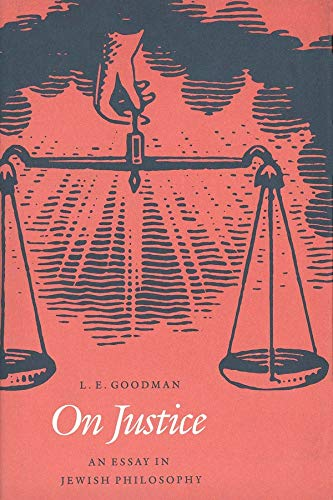 On Justice: An Essay in Jewish Philosophy: Goodman, L. E