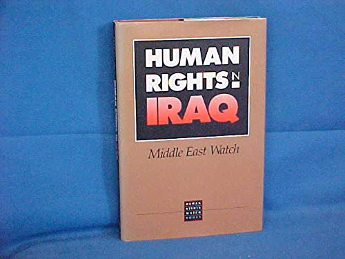 Human Rights in Iraq: Middle East Watch: Korn, David