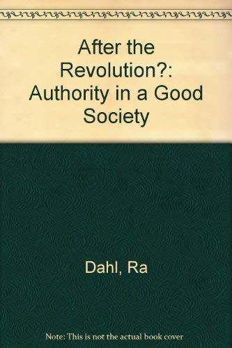 9780300049633: After the Revolution?: Authority in a Good Society