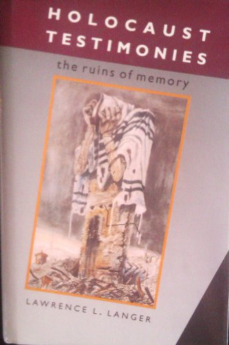 9780300049664: Holocaust Testimonies: The Ruins of Memory