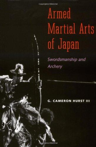 9780300049671: Armed Martial Arts of Japan: Swordsmanship and Archery