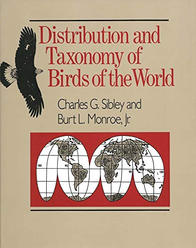 Distribution and Taxonomy of Birds of the World.: SIBLEY, Charles G. and MONROE, Jr., Burt L.