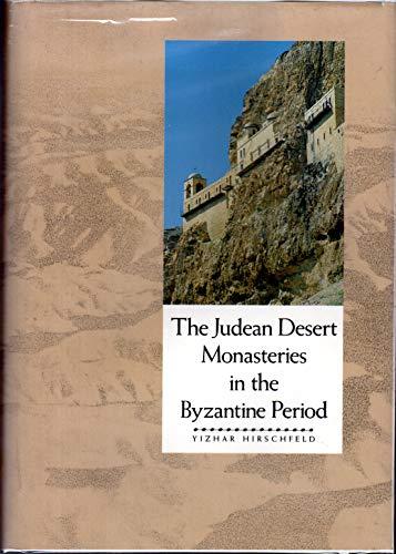 The Judean Desert Monasteries in the Byzantine Period: Hirschfeld, Yizhar