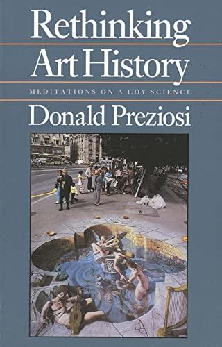 9780300049831: Rethinking Art History: Meditations on a Coy Science