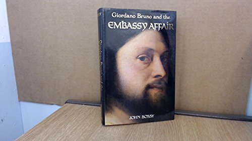 9780300049930: Giordano Bruno and the Embassy Affair