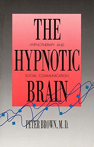 The Hypnotic Brain: Hypnotherapy and Social Communication