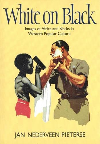 9780300050202: White on Black: Images of Africa and Blacks in Western Popular Culture