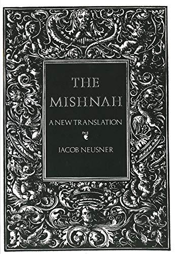 The Mishnah: A New Translation: Neusner, Jacob