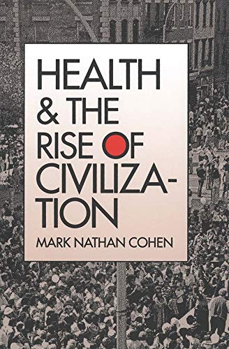 9780300050233: Health and the Rise of Civilization
