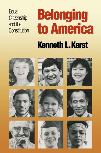 Belonging to America: Equal Citizenship and the Constitution: Karst, Kenneth L.