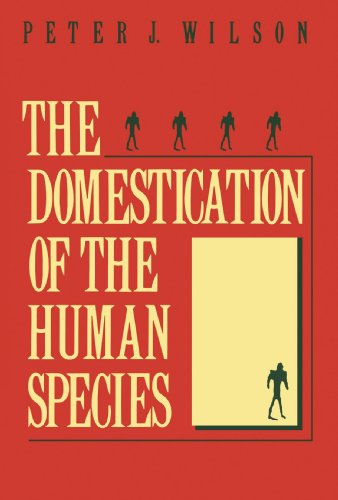 9780300050325: The Domestication of the Human Species