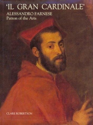 9780300050455: Il Gran Cardinale: Alessandro Farnese, Patron of the Arts