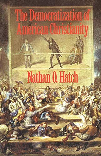 9780300050608: The Democratization of American Christianity