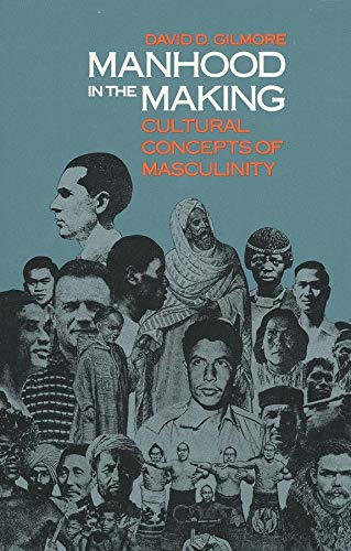 9780300050769: Manhood in the Making: Cultural Concepts of Masculinity