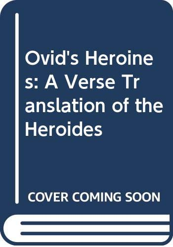 9780300050943: Ovid's Heroines: A Verse Translation of the Heroides