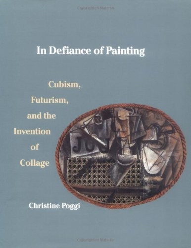 9780300051094: In Defiance of Painting: Cubism, Futurism, and the Invention of Collage (Yale Publications in the History of Art)